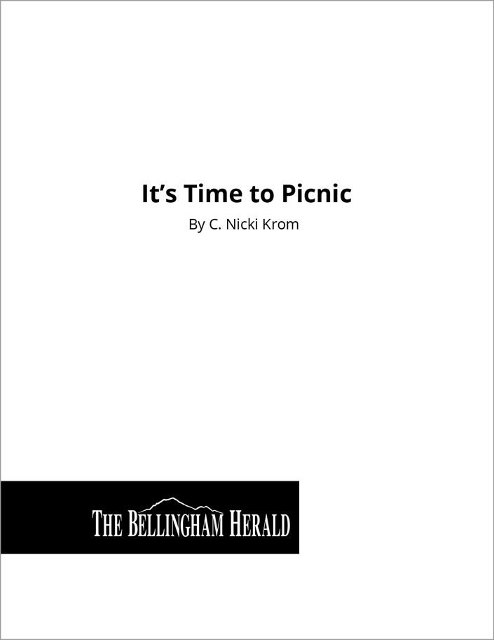 C. Nicki Krom - Writing Sample - Bellingham Herald - It's Time to Picnic